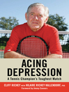Acing Depression (eBook): A Tennis Champion's Toughest Match