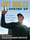 Art Briles (eBook): Looking Up: My Journey from Tragedy to Triumph