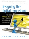Designing the Digital Experience (eBook): How to Use Experience Design Tools & Techniques to Build Web Sites Customers Love