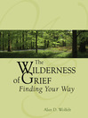 The Wilderness of Grief (eBook): Finding Your Way