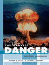 The Gravest Danger (eBook): Nuclear Weapons