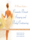 A Woman's Guide to Cosmetic Breast Surgery and Body Contouring (eBook)