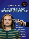 A Futile and Stupid Gesture (eBook): How Doug Kenney and National Lampoon Changed Comedy Forever