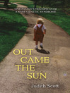 Out Came the Sun (eBook): One Family's Triumph over a Rare Genetic Syndrome
