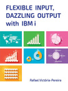 Flexible Input, Dazzling Output with IBM i (eBook)