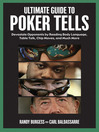 Ultimate Guide to Poker Tells (eBook): Devastate Opponents by Reading Body Language, Table Talk, Chip Moves, and Much More