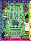 Green Thumbs (eBook): A Kid's Activity Guide to Indoor and Outdoor Gardening