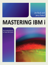 Mastering IBM i (eBook): The Complete Resource for Today's IBM i System