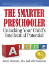 The Smarter Preschooler (eBook): Unlocking Your Child's Intellectual Potential