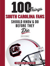 100 Things South Carolina Fans Should Know & Do Before They Die (eBook)