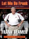 Let Me Be Frank (eBook): My Life at Virginia Tech