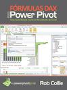 Formulas DAX para PowerPivot (eBook): Una guia simple hacia la revolucion de Excel