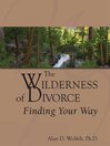 The Wilderness of Divorce (eBook): Finding Your Way