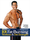 101 Fat-Burning Workouts & Diet Strategies For Men (eBook): Everything You Need to Get a Lean, Strong and Fit Physique