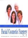 Your Complete Guide to Facial Cosmetic Surgery (eBook)
