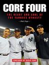 Core Four (eBook): The Heart and Soul of the Yankees Dynasty