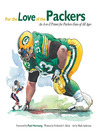 For the Love of the Packers (eBook): An A-to-Z Primer for Packers Fans of All Ages