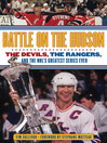 Battle on the Hudson (eBook): The Devils, the Rangers, and the NHL's Greatest Series Ever