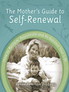 The Mother's Guide to Self-Renewal (eBook): How to Reclaim, Rejuvenate and Re-Balance Your Life
