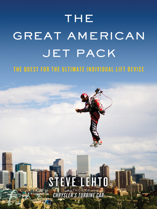 The Great American Jet Pack (eBook): The Quest for the Ultimate Individual Lift Device
