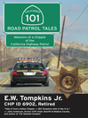 101 Road Patrol Tales (eBook): Memoirs of a Chippie of the California Highway Patrol