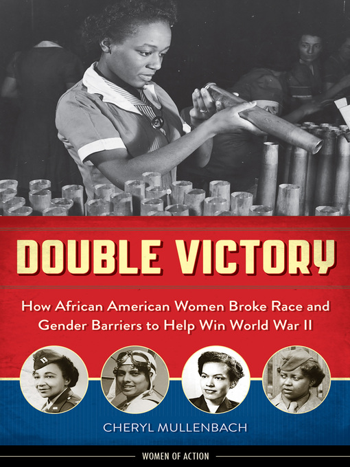 Double Victory (eBook): How African American Women Broke Race and Gender Barriers to Help Win World War II
