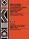 From Protest to Challenge, Volume 1 (eBook): A Documentary History of African Politics in South Africa, 1882-1964: Protest and Hope, 1882-1934