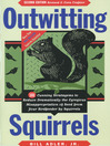 Outwitting Squirrels (eBook): 101 Cunning Stratagems to Reduce Dramatically the Egregious Misappropriation of Seed from Your Birdfeeder by Squirrels