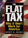 The Flat Tax (eBook): Why It Won't Work for America