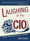 Laughing at the CIO (eBook): A Parable and Prescription for IT Leadership