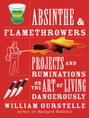 Absinthe & Flamethrowers (eBook): Projects and Ruminations on the Art of Living Dangerously