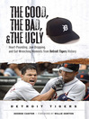 Detroit Tigers: Heart-Pounding, Jaw-Dropping, and Gut-Wrenching Moments from Detroit Tigers History (eBook)