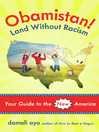 Obamistan! Land Without Racism (eBook): Your Guide to the New America