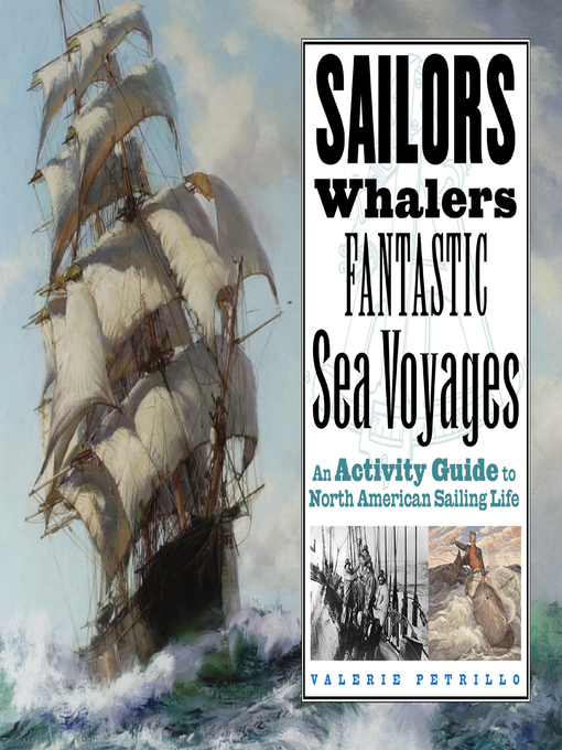 Sailors, Whalers, Fantastic Sea Voyages (eBook): An Activity Guide to North American Sailing Life