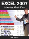 Excel 2007 Miracles Made Easy (eBook): Mr. Excel Reveals 25 Amazing Things You Can Do with the New Excel