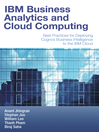 IBM Business Analytics and Cloud Computing (eBook): Best Practices for Deploying Cognos Business Intelligence to the IBM Cloud