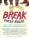 Break These Rules (eBook): 35 YA Authors on Speaking Up, Standing Out, and Being Yourself