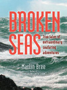 Broken Seas (eBook): True Tales of Extraordinary Seafaring Adventures