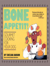 Bone Appetit! (eBook): Gourmet Cooking for Your Dog
