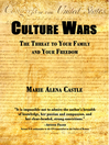 Culture Wars (eBook): The Threat to Your Family and Your Freedom