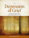 The Depression of Grief (eBook): Coping with Your Sadness and Knowing When to Get Help