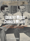 Country Music Changed My Life (eBook): Tales of Tough Times and Triumph from Country's Legends