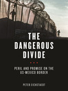 The Dangerous Divide (eBook): Peril and Promise on the US-Mexico Border