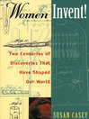 Women Invent! (eBook): Two Centuries of Discoveries That Have Shaped Our World