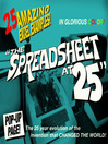 The Spreadsheet at 25 (eBook): 25 Amazing Excel Examples that Evolved from the Invention that Changed the World