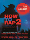 How to Rap 2 (eBook): Advanced Flow and Delivery Techniques