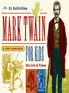 Mark Twain for Kids (eBook): His Life & Times, 21 Activities