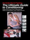 No Holds Barred Fighting:  the Ultimate Guide to Conditioning (eBook): Elite Exercises and Training for NHB Competition and Total Fitness