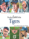 For the Love of the Tigers (eBook): An A-to-Z Primer for Tigers Fans of All Ages