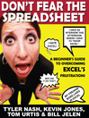Don't Fear the Spreadsheet (eBook): A Beginner's Guide to Overcoming Excel's Frustrations